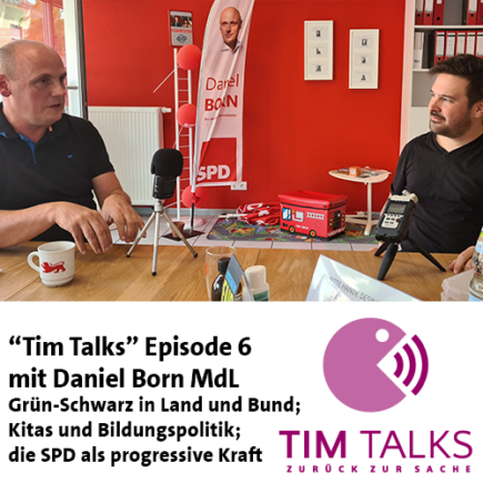 """Tim Talks"" Episode 6: Daniel Born MdL"