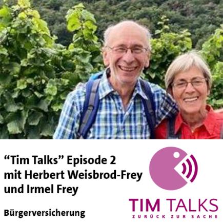"""""""Tim Talks"""" Episode 2: Herbert Weisbrod-Frey und Irmel Frey"""
